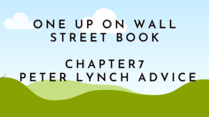 One Up On Wall Street: Chapter 7