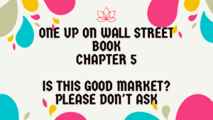 One Up On Wall Street: Chapter 5