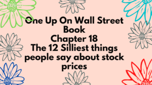 The 12 silliest things people say about stock prices